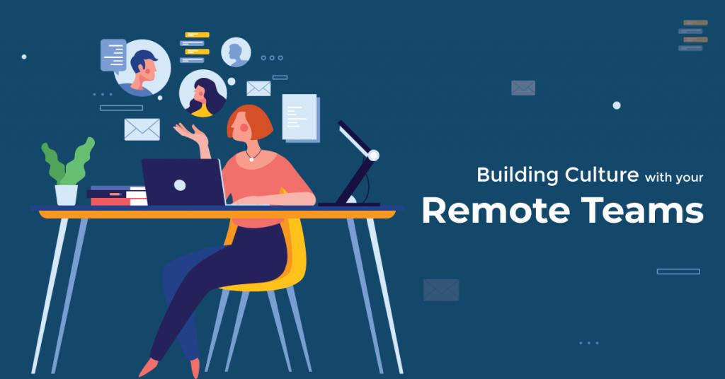 Building culture with remote teams