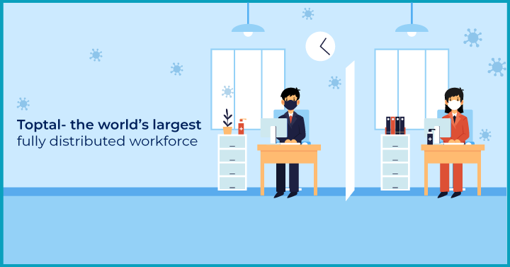 Toptal- the world's largest fully distributed workforce