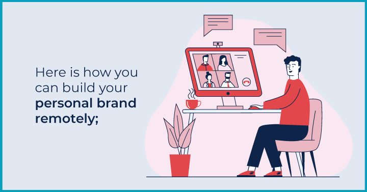 The Complete Guide to Building your Personal Brand Remotely