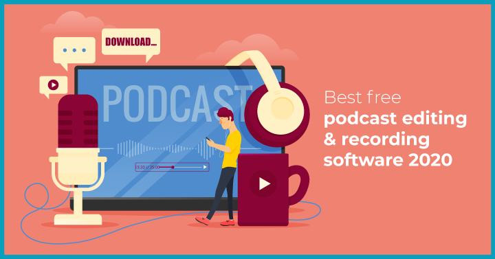 The top free podcast editing software for 2020!