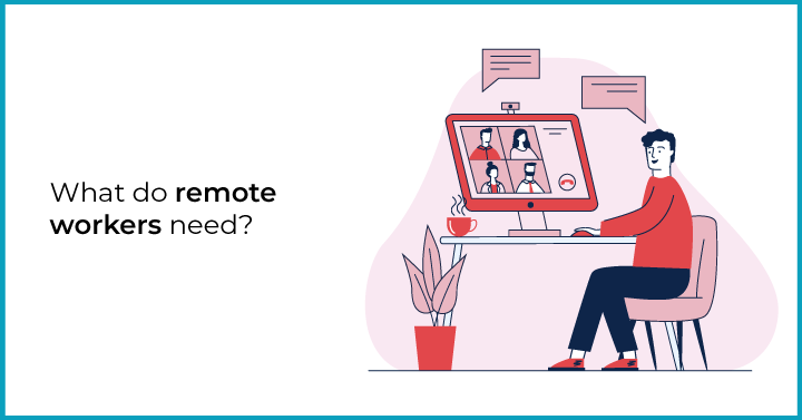 What-do-remote-workers-need