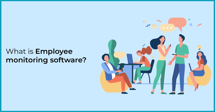 What is Employee monitoring software?