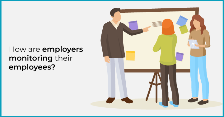 How are employers monitoring their employees?