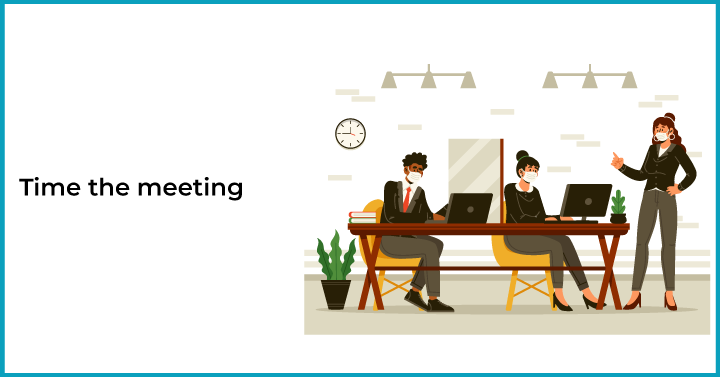 Time the meeting