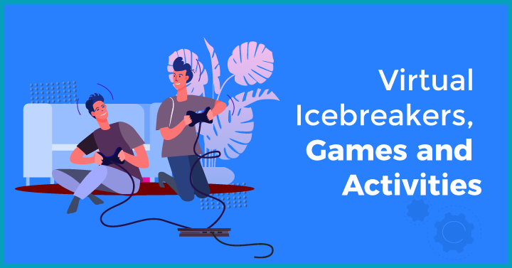 Virtual Icebreakers, Games and Activities