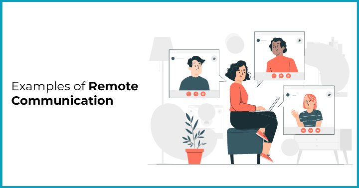 Examples of Remote Communication