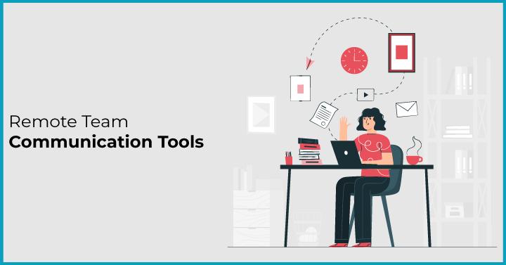 Remote Team Communication Tools