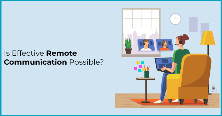 Is Effective Remote Communication Possible?