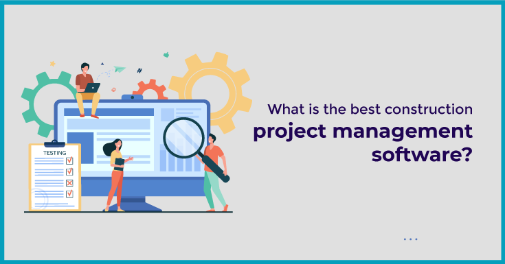 What is the best construction project management software?