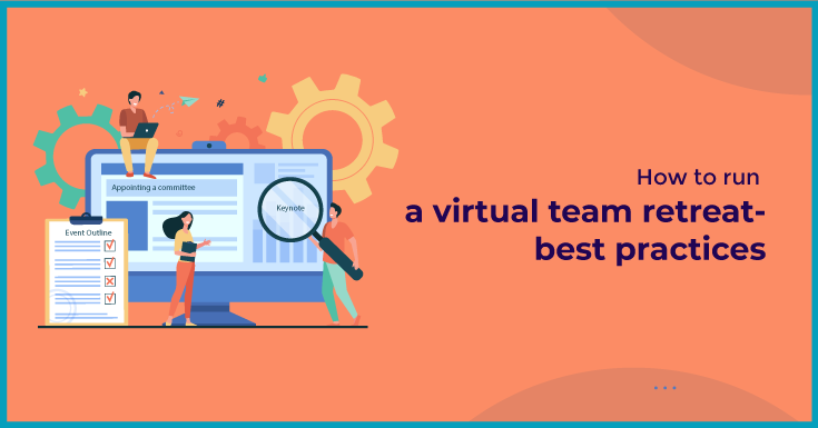 How to run a virtual team retreat- best practices