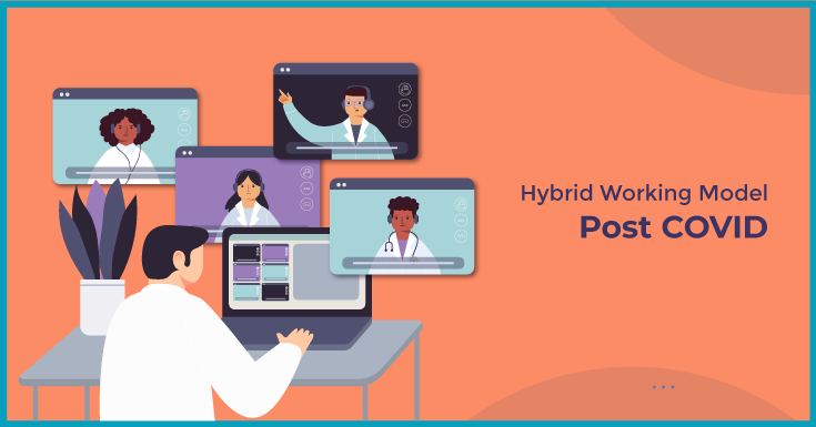 Hybrid Working Model Post COVID