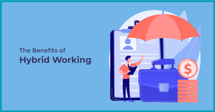 The Benefits of Hybrid Working
