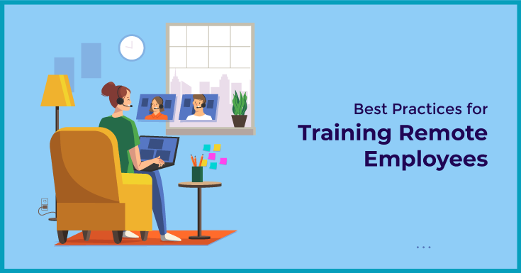 Best Practices for Training Remote Employees