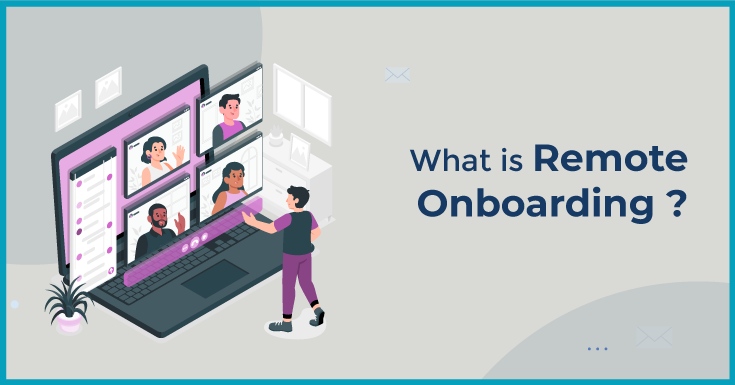 What is Remote Onboarding ?