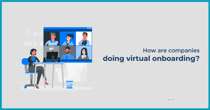 How are companies doing virtual onboarding?