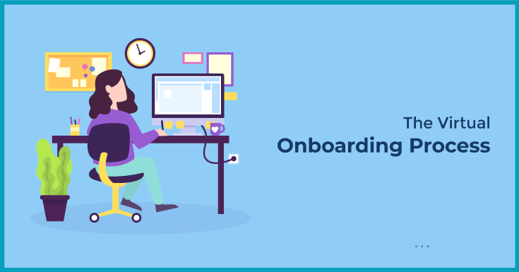 The Virtual Onboarding Process