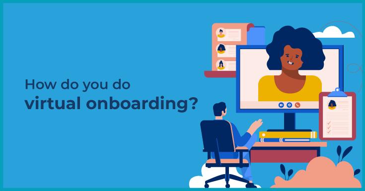 How do you do virtual onboarding?