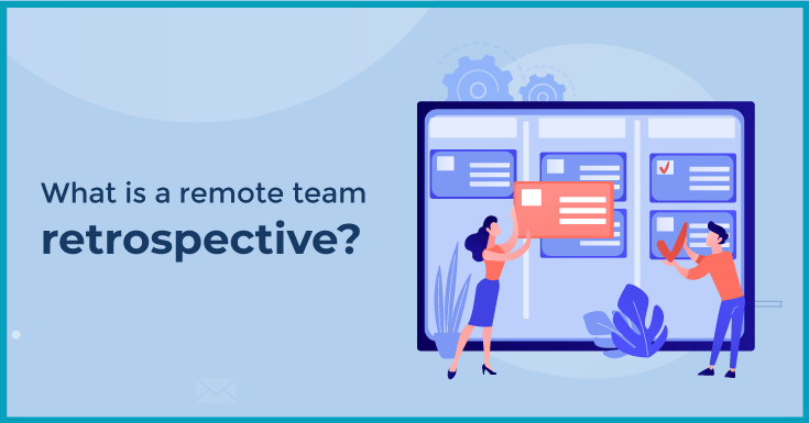 What is a remote team retrospective?