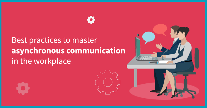 Best practices for Asynchronous communication