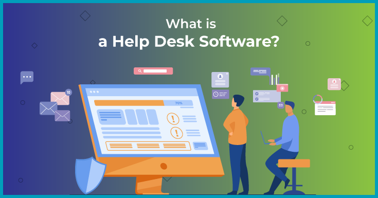 What is a Help Desk Software?