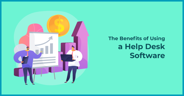 The Benefits of Using a Help Desk Software