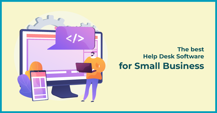 The best Help Desk Software for Small Business