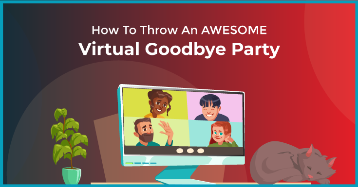 virtual team farewell ideas for your next sendoff party