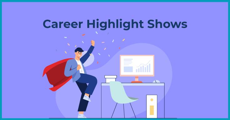 Career highlight shows