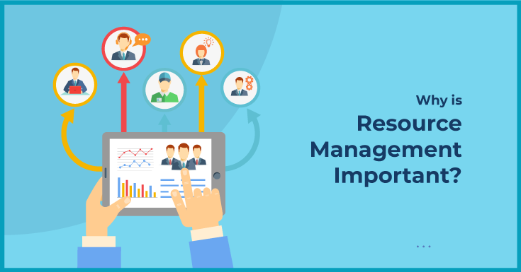 Why is Resource Management Important