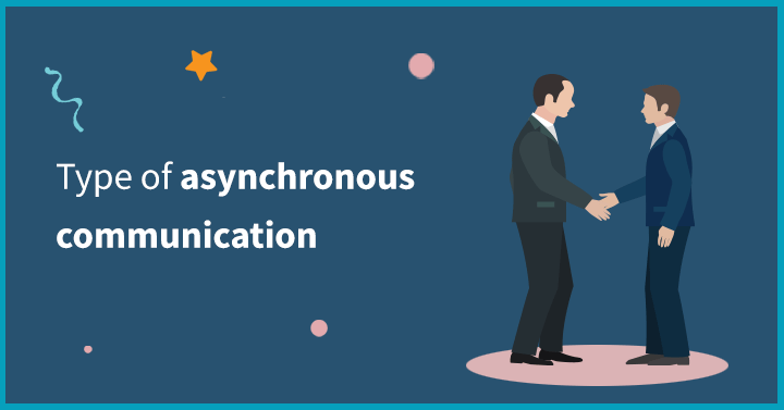 Types of Asynchronous communication