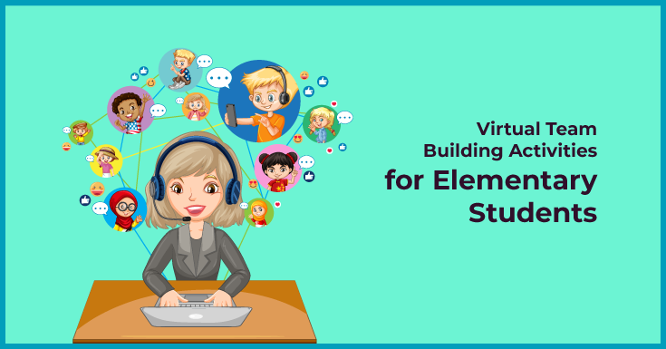 Virtual Team Building Activities for Elementary Students