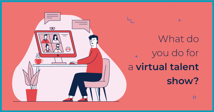 What do you do for a virtual talent show?
