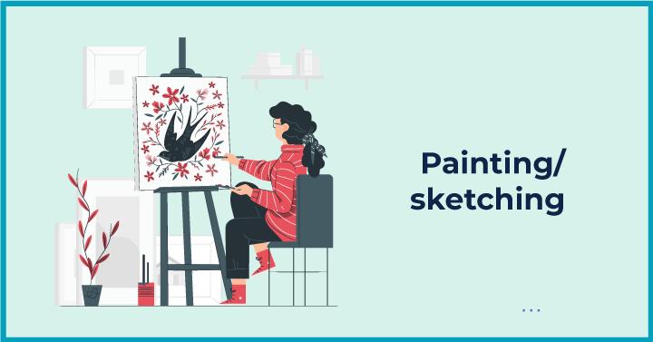 Painting/ sketching