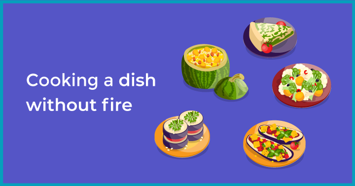 Cooking a dish without fire