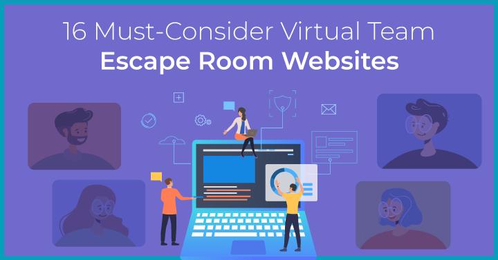 16 Must-Consider Virtual Team Escape Room Websites