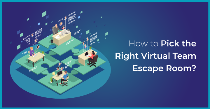 How to Pick the Right Virtual Team Escape Room