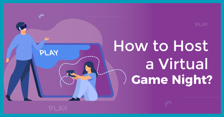 How to Host a Virtual Game Night?