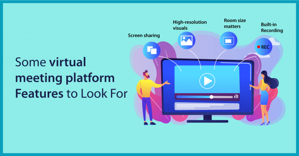 Some virtual meeting platform Features to Look For