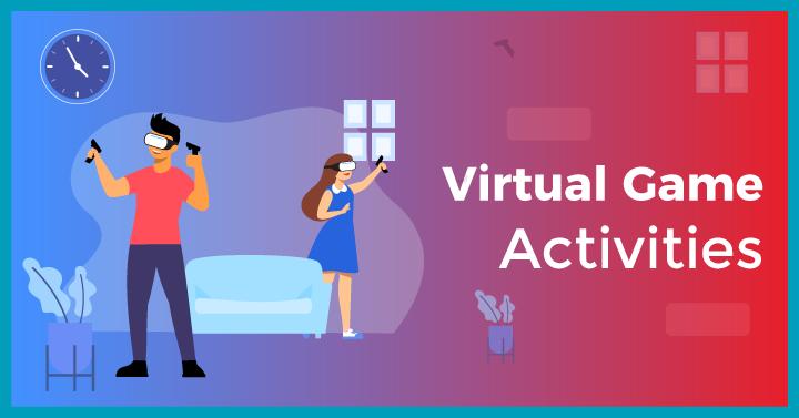 Virtual Game Activities