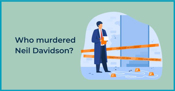 Who murdered Neil Davidson