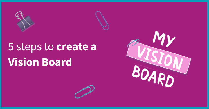 5 steps to create a Vision Board