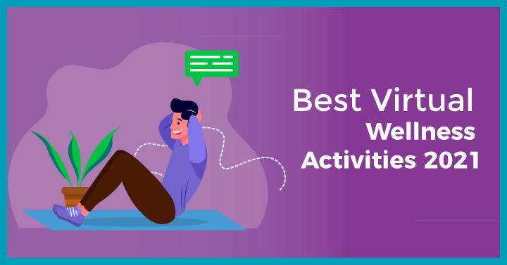 Best Virtual Wellness Activities 2021