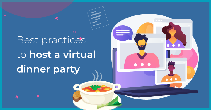Best practices to host a virtual dinner party
