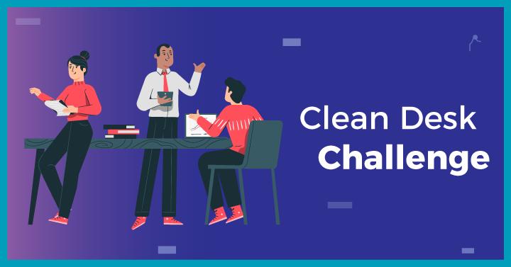 Clean Desk Challenge