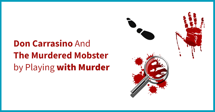 Don Carrasino And The Murdered Mobster by Playing with Murder