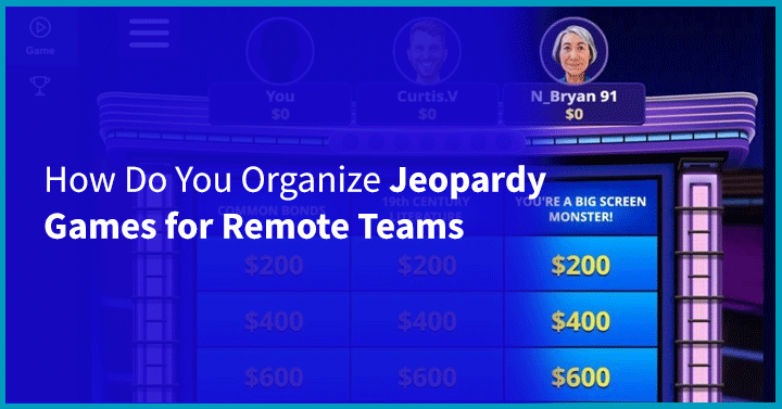 How Do You Organize Jeopardy Games for Remote Teams