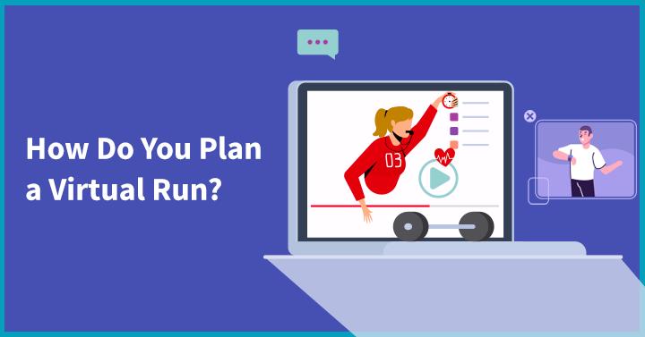 How Do You Plan a Virtual Run?