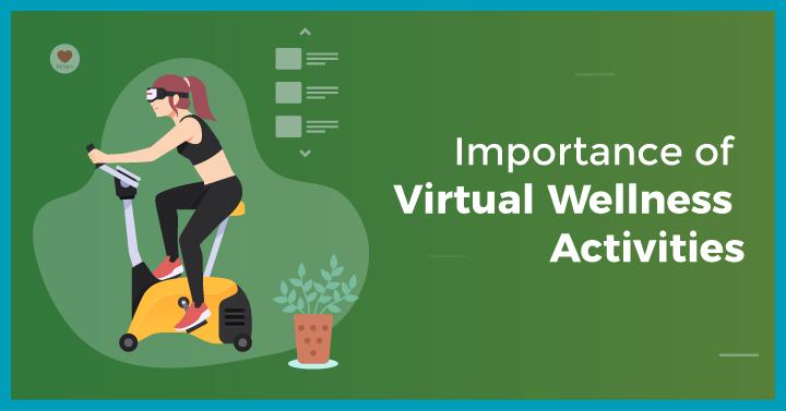 Importance of Virtual Wellness Activities