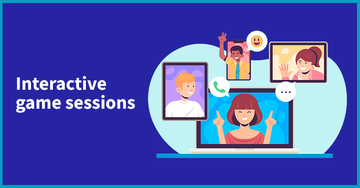 Interactive Game Sessions