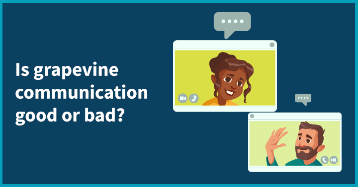 Is Grapevine Communication good or bad
